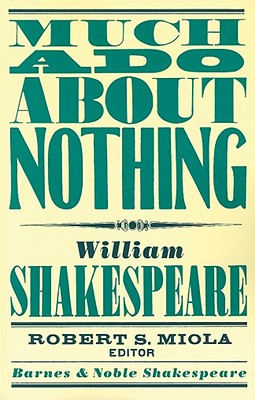 Much Ado about Nothing - Kastan, David Scott (Introduction by), and Miola, Robert S (Editor), and Shakespeare, William