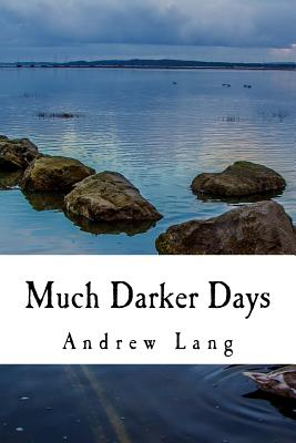 Much Darker Days - Lang, Andrew