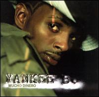 Mucho Dinero - Yankee B