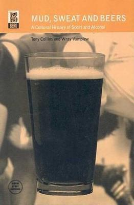 Mud, Sweat and Beers - Collins, Tony, and Vamplew, Wray, and Collins, T