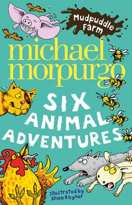 Mudpuddle Farm: Six Animal Adventures - Morpurgo, Michael, M.B.E.