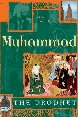 Muhammad: The Prophet - Khan, Gabriel Mandel