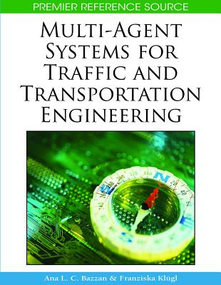 Multi-Agent Systems for Traffic and Transportation Engineering - Bazzan, Ana L C (Editor)