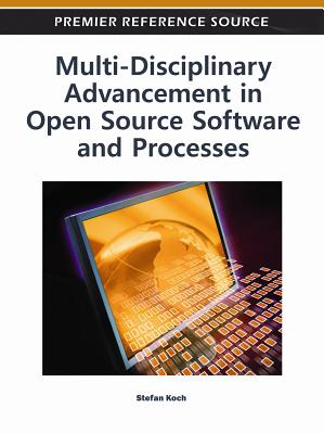 Multi-Disciplinary Advancement in Open Source Software and Processes - Koch, Stefan (Editor)