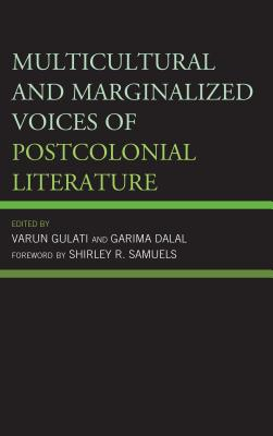 Multicultural and Marginalized Voices of Postcolonial Literature - Gulati, Varun (Editor)