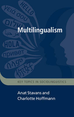 Multilingualism - Stavans, 'Anat, and Hoffmann, Charlotte