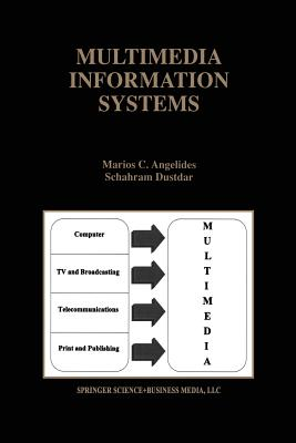 Multimedia Information Systems - Angelides, Marios C, and Dustdar, Schahram