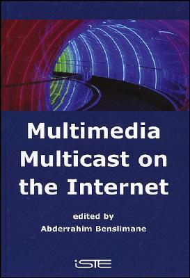 Multimedia Multicast on the Internet - Benslimane, Abderrahim (Editor)