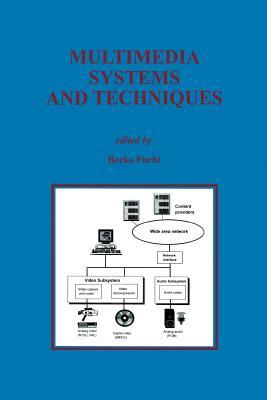 Multimedia Systems and Techniques - Furht, Borko (Editor)