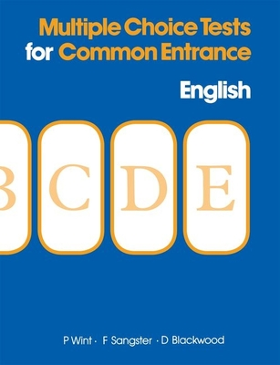 Multiple Choice Tests for Common Entrance - English - Wint, Phyllis, and Sangster, Freda, and Blackwood, D.