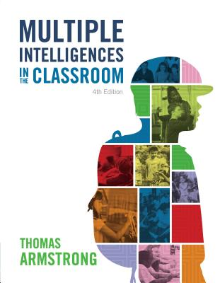 Multiple Intelligences in the Classroom, 4th Edition - Armstrong, Thomas