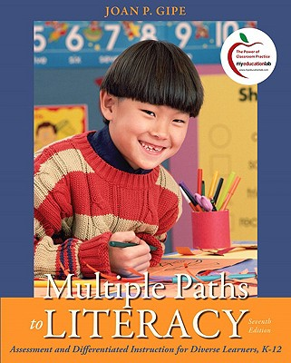 Multiple Paths to Literacy: Assessment and Differentiated Instruction for Diverse Learners, K-12 - Gipe, Joan P