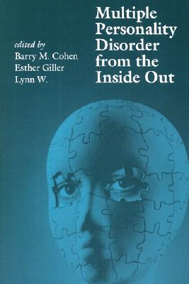 Multiple Personality Disorder from the Inside Out - Cohen, Barry M (Editor), and Lynn W (Editor), and Giller, Esther (Editor)