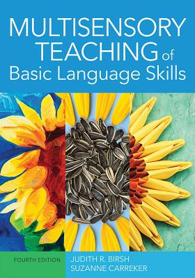 Multisensory Teaching of Basic Language Skills - Birsh, Judith R, Ed (Editor), and Carreker, Suzanne (Editor), and Moats, Louisa Cook (Foreword by)