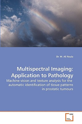 Multispectral Imaging: Application to Pathology - Roula, M Ali, Dr.