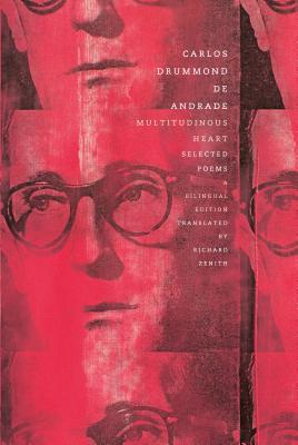 Multitudinous Heart: Selected Poems - Drummond de Andrade, Carlos, and Zenith, Richard (Translated by)