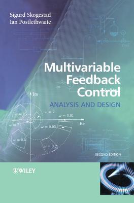 Multivariable Feedback Control: Analysis and Design - Skogestad, Sigurd, and Postlethwaite, Ian