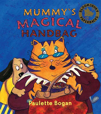 Mummy's Magical Handbag - Bogan, Paulette