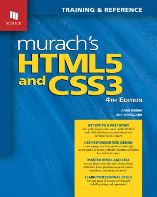 Murach's Html5 and Css3, 4th Edition - Boehm, Anne, and Ruvalcaba, Zak