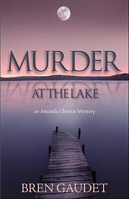 Murder at the Lake - Gaudet, Bren
