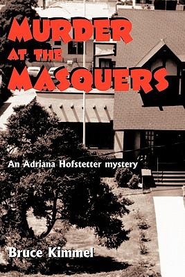 Murder at the Masquers: An Adriana Hoffstetter Mystery - Kimmel, Bruce