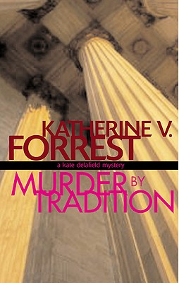 Murder by Tradition: A Kate Delafield Mystery - Forrest, Katherine V