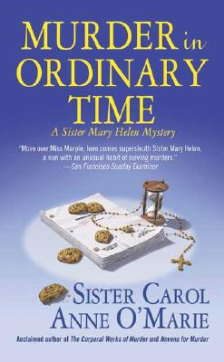 Murder in Ordinary Time - O'Marie, Carol Anne, Sister