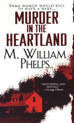 Murder in the Heartland - Phelps, M William