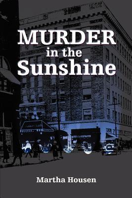 Murder in the Sunshine - Housen, Martha