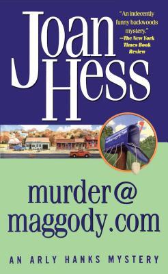 Murder@maggody.com: An Arly Hanks Mystery - Hess, Joan