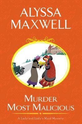 Murder Most Malicious - Maxwell, Alyssa