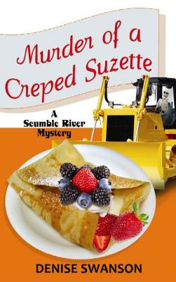 Murder of a Creped Suzette - Swanson, Denise