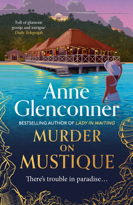 Murder On Mustique: from the author of the bestselling memoir Lady in Waiting - Glenconner, Anne