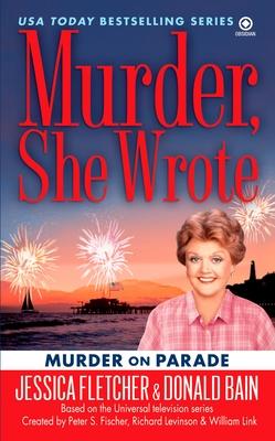 Murder on Parade - Fletcher, Jessica, and Bain, Donald