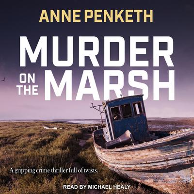 Murder on the Marsh - Penketh, Anne