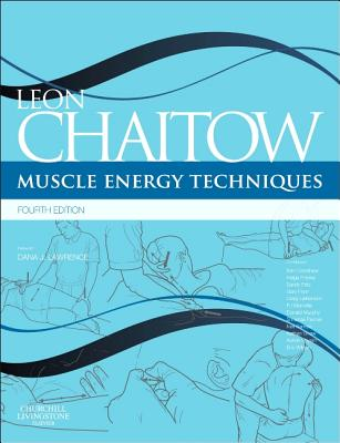 Muscle Energy Techniques: with access to www.chaitowmuscleenergytechniques.com - Chaitow, Leon (Editor)