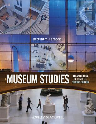 Museum Studies: An Anthology of Contexts - Carbonell, Bettina Messias (Editor)
