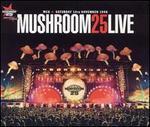 Mushroom 25 Live [Two Disc]