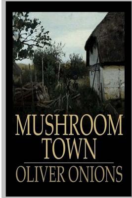 Mushroom Town - Onions, Oliver