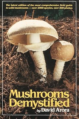 Mushrooms Demystified - Arora, David