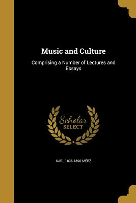 Music and Culture - Merz, Karl 1836-1890
