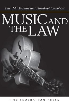 Music and the Law - MacFarlane, Peter, and Kontoleon, Paraskevi