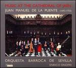 Music at the Cathedral of Jaén: Juan Manuel de la Puente