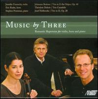 Music by Three - Eric Ruske (horn); Jennifer Frautschi (violin); Stephen Prutsman (piano)