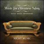Music for a Viennese Salon: Haydn, Kraus, Dittersdorf