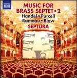 Music for Brass Septet, Vol. 2: Handel, Purcell, Rameau, Blow