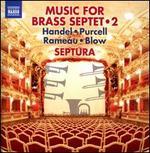 Music for Brass Septet, Vol. 2: Handel, Purcell, Rameau, Blow