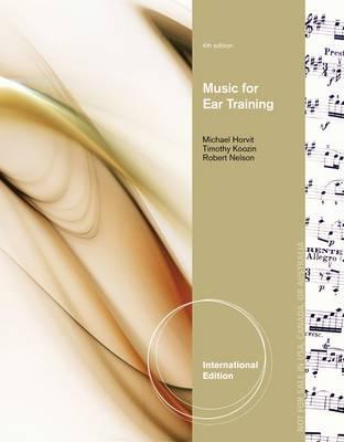 Music for Ear Training - Horvit, Michael M., and Koozin, Timothy, and Nelson, Robert
