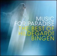 Music for Paradise: The Best of Hildegard von Bingen - Barbara Thornton (vocals); Carol Schlaikjer (vocals); Elizabeth Gaver (medieval fiddle); Ellen Hargis (vocals);...