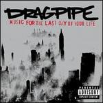 Music for the Last Day of Your Life - Dragpipe